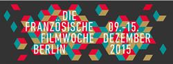Die Französische Filmwoche Berlin vom 9. bis 15. Dezember